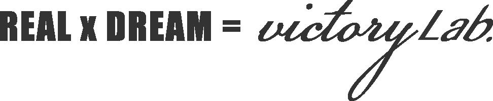 REALxDREAM=victory Lab